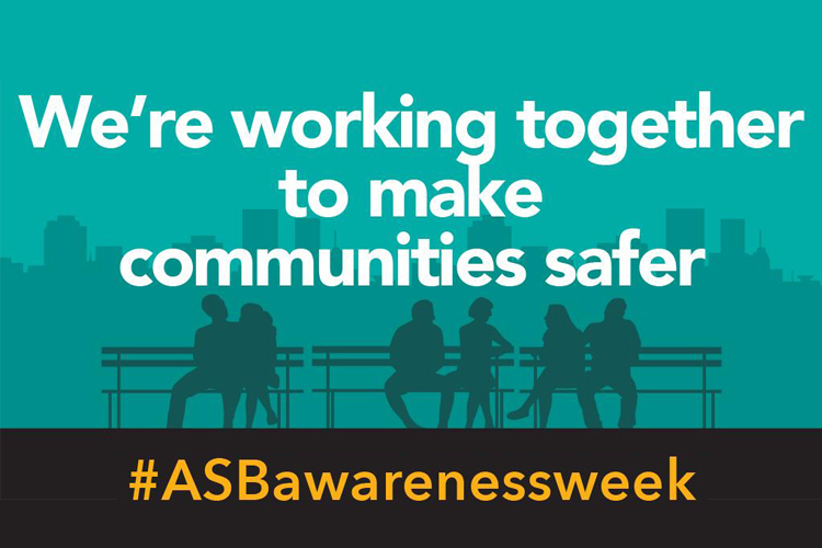 Graphic image that reads 'we're working together to make communities safer. # ASB awareness week'