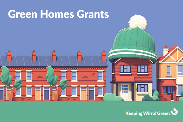 Graphic of a row of houses and one with a bobble hat on with the text 'Green Homes Grants' and 'Keeping Wirral Green'