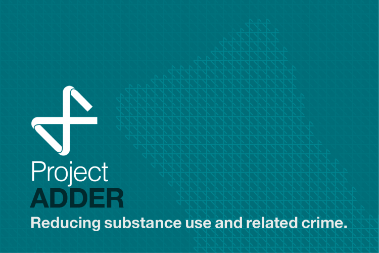 Teal graphic image with the words 'Project Adder reducing substance use and related crime'