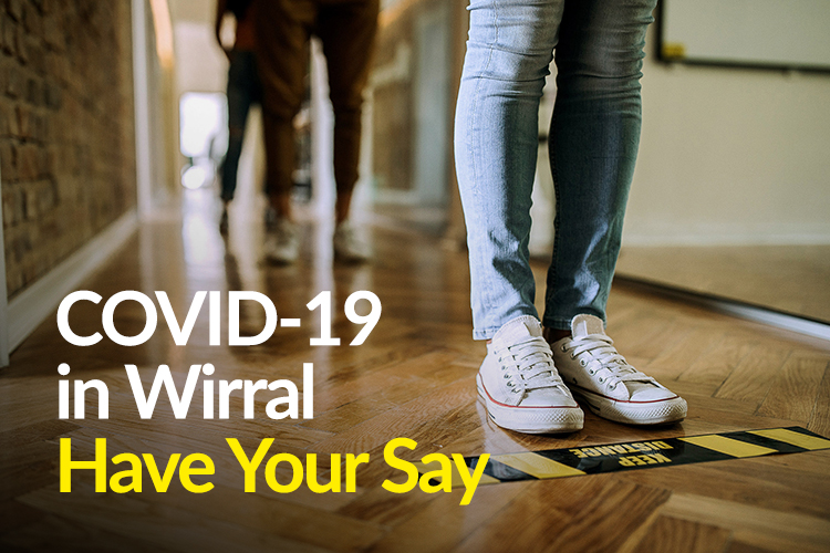 Have Your Say on COVID-19 in Wirral